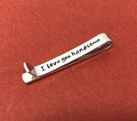 I Love You Handsome Tie Bar Clip