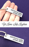 Get Home Safe Love, Mom Keychain