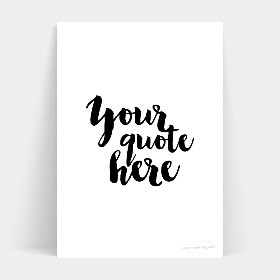 CUSTOM CALLIGRAPHY MONOCHROME PRINT