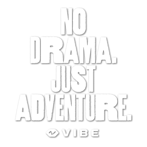 No Drama. Just Adventure. Vinyl Sticker (Large)