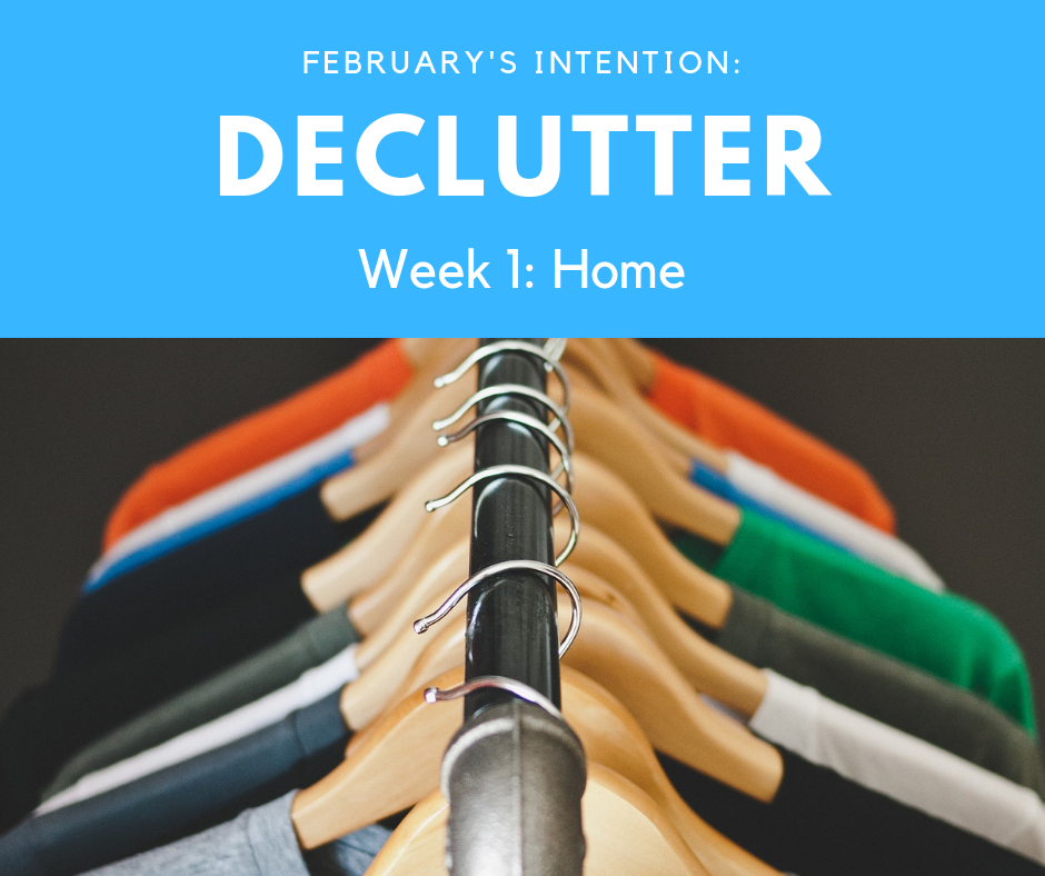 February Intention: Declutter – Week 1: Home