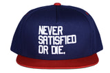 Never Satisfied Or Die Snapback
