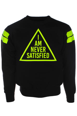 I Am Never Satisfied Crewneck