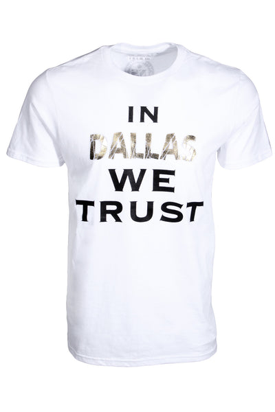 In Dallas We Trust T Shirt