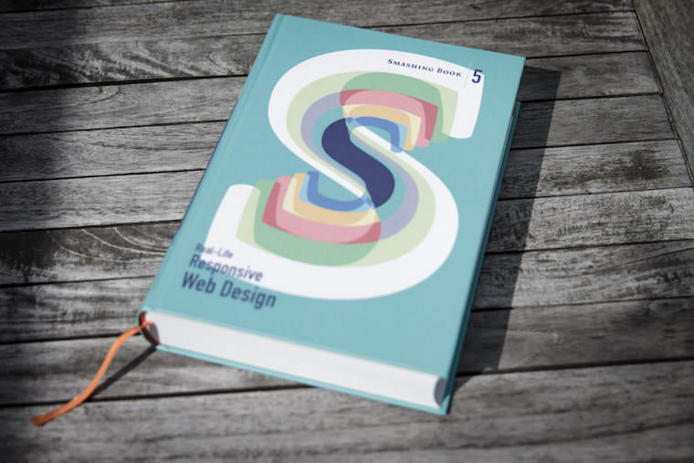 Smashing Book 5, a gorgeous hardcover with 586 pages on Responsive Web Design techniques.