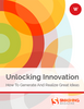 Unlocking Innovation: How To Generate And Realize Great Ideas