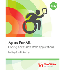 Apps For All: Coding Accessible Web Applications