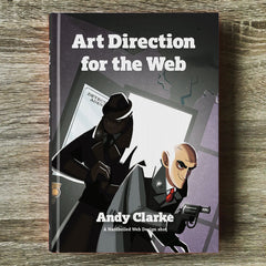 Art Direction for the Web by Andy Clarke (Hardcover Print + eBook)