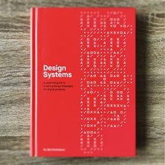 Design Systems by Alla Kholmatova (Hardcover Print + eBook)