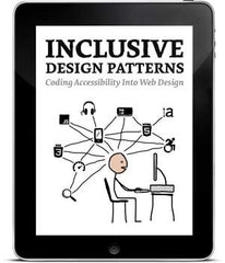 """Inclusive Design Patterns"" by Heydon Pickering (eBook)"
