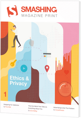 Smashing Print #1: Ethics & Privacy (Print + eBook)