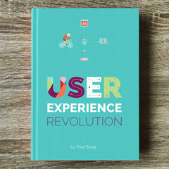 User Experience Revolution by Paul Boag (Hardcover Print + eBook)