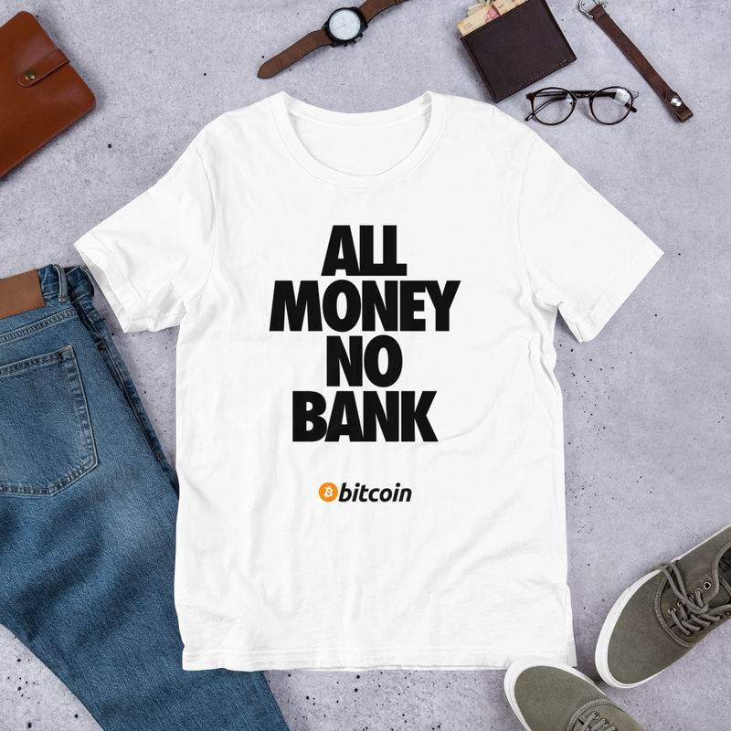 ALL MONEY NO BANK - Bitcoin T-Shirt (White)