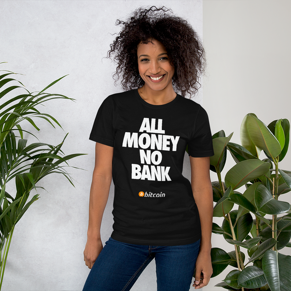 ALL MONEY NO BANK - Bitcoin T-Shirt (Black)