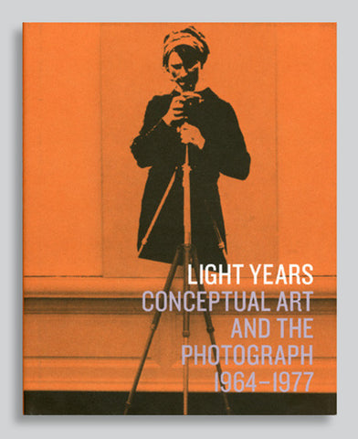 CV94 - Light Years, Conceptual Art and the Photograph 1964-1977 - Felicity Tayler