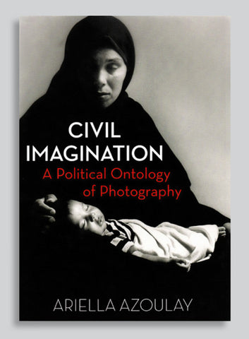 CV95 - Civil Imagination: A Political Ontology of Photography - Érika Wicky