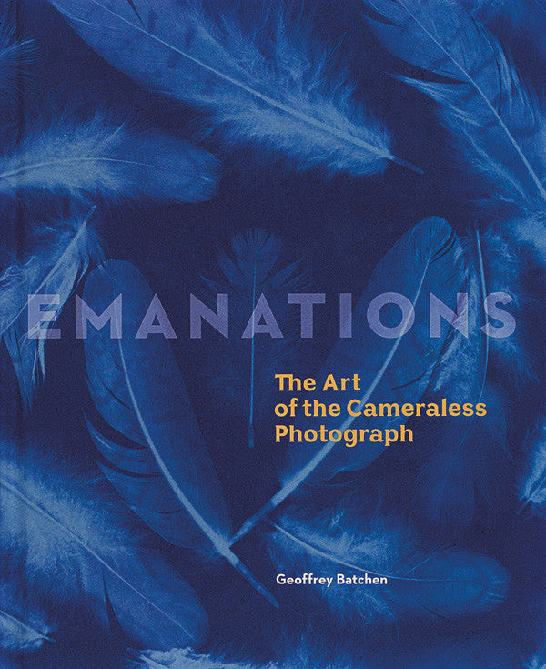 CV104 - Geoffrey Batchen, Emanations: The Art of the Cameraless Photograph – Claude Baillargeon
