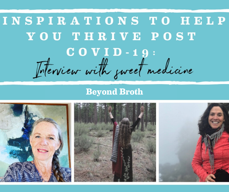 Inspirations to help you thrive post COVID-19: Interview with Sweet Medicine