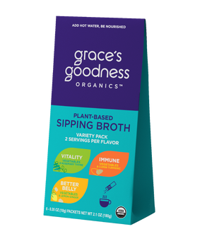 Grace's Goodness Organics formerly Beyond Broth Plant-Based Sipping Broth. Variety Pack Image. Vitality, Immune, Better Belly. Non-gmo, zero sugar, gluten-free, soy free, vegan, earth kosher. Good source of Vitamin C. Vegetables, Lemon Ginger, Rosemary Thyme, Cumin Turmeric. Add water Be Nourished.