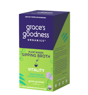 Grace's Goodness Organics formerly Beyond Broth Plant-Based Sipping Broth. Vitality Flavor Image. Non-gmo, zero sugar, gluten-free, soy free, vegan, earth kosher. Vegetables, Rosemary Thyme. Add water Be Nourished.