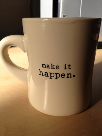 Mug Make It Happen