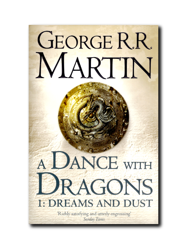 A Dance With Dragons 1: Dreams And Dust by George R.R. Martin