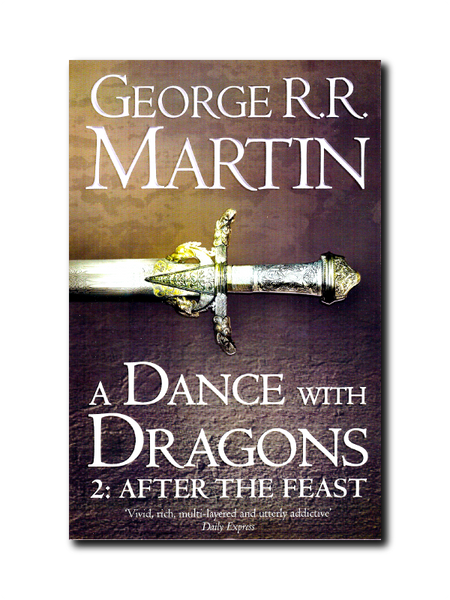 A Dance With Dragons 2: After The Feast by George R.R. Martin