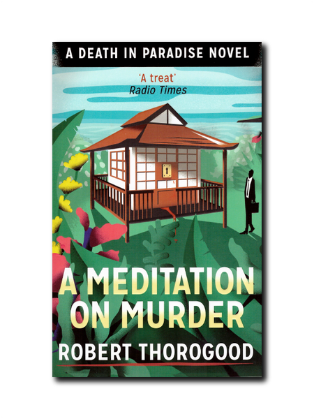 A Meditation On Murder by Robert Thorogood