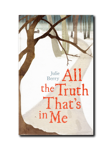 All The Truth Thats's In Me by Julie Berry