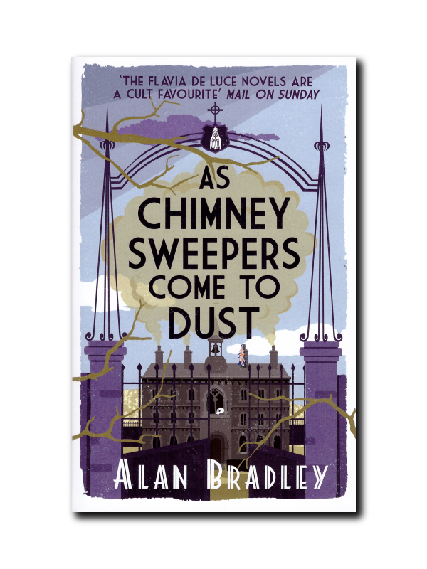 As Chimney Sweepers Come To Dust (Book 7) by Alan Bradley