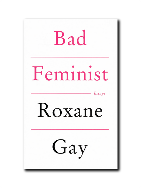 Bad Feminist Essays by Roxanne Gay