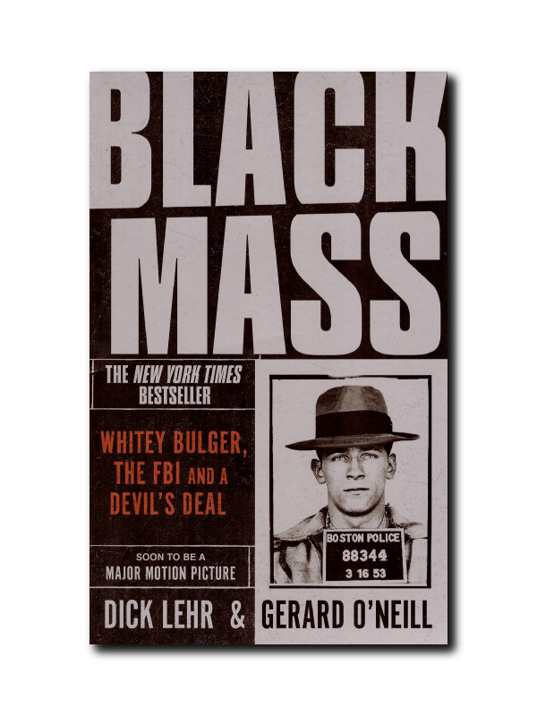 Black Mass by Dick Lehr & Gerard O'Neill