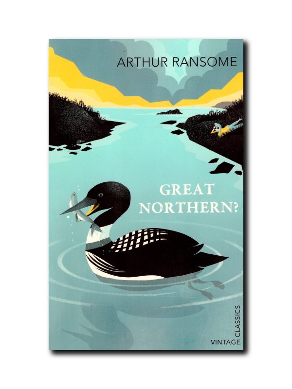 Great Northern? by Arthur Ransome