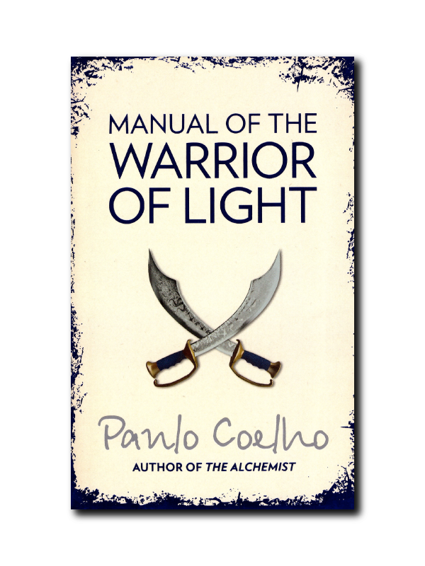 Manual Of The Warrior Of Light By Paulo Coehlo