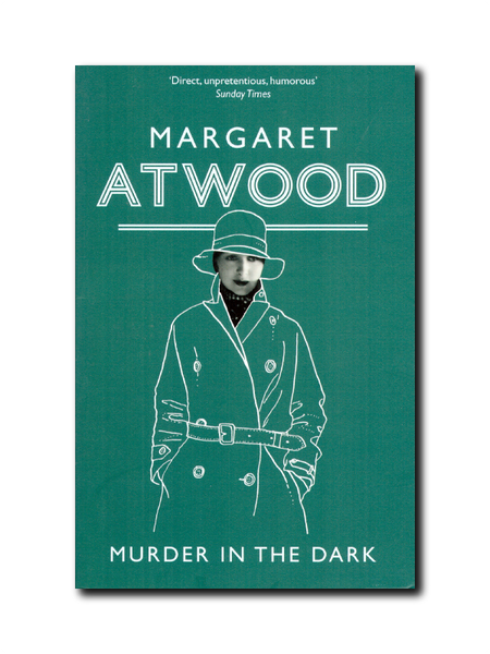 Murder In The Dark by Margaret Atwood