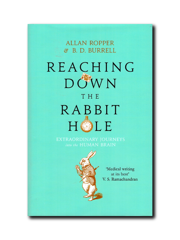 Reaching Down The Rabbit Hole by Alan Ropper & B. D. Burrell