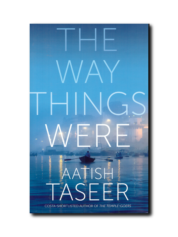 The Way Things Were by Latish Taseer