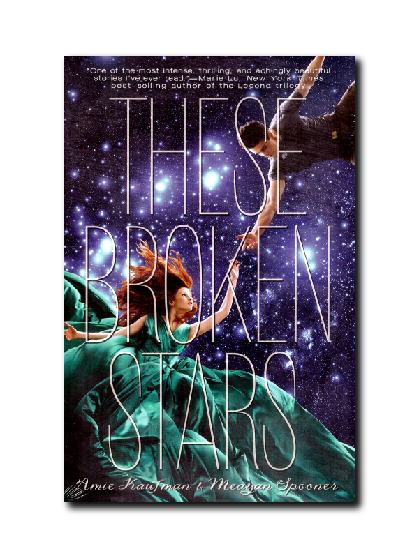 These Broken Stars by Amie Kauffman & Meagan Spooner