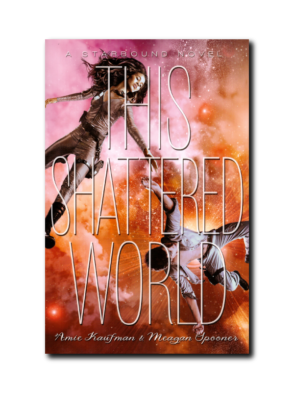 This Shattered World by Amie Kauffman & Meagan Spooner