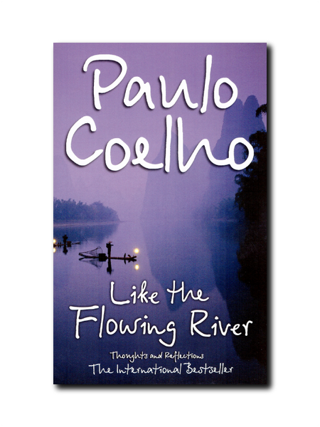 Like the Flowing River by Paulo Coehlo