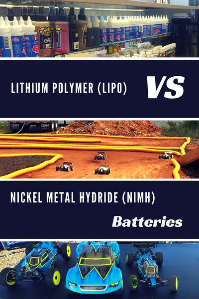 Beginner Series: Lithium Polymer (LiPo)  vs Nickel Metal Hydride (NiMH) Batteries
