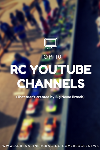 Top 10 RC Youtube Channels (that aren't by big name brands