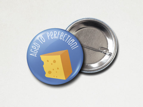Pinback Button - Aged to perfection - Birthday gift - The Imagination Spot - 2