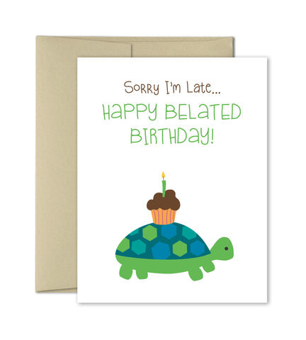Belated Birthday Card - Sorry I'm Late