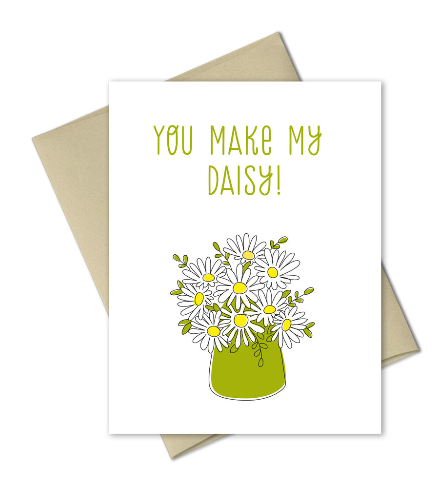 Friendship Card - Love Card - You Make My Daisy