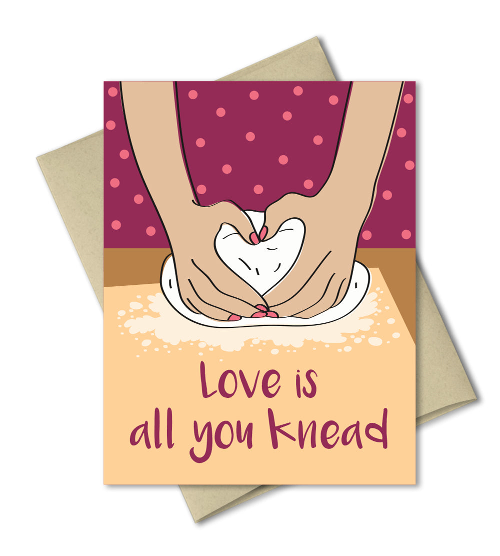 Humor Love Card - Love is all you knead - Punny Valentines Card