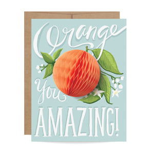 Orange You Amazing - Greeting Card