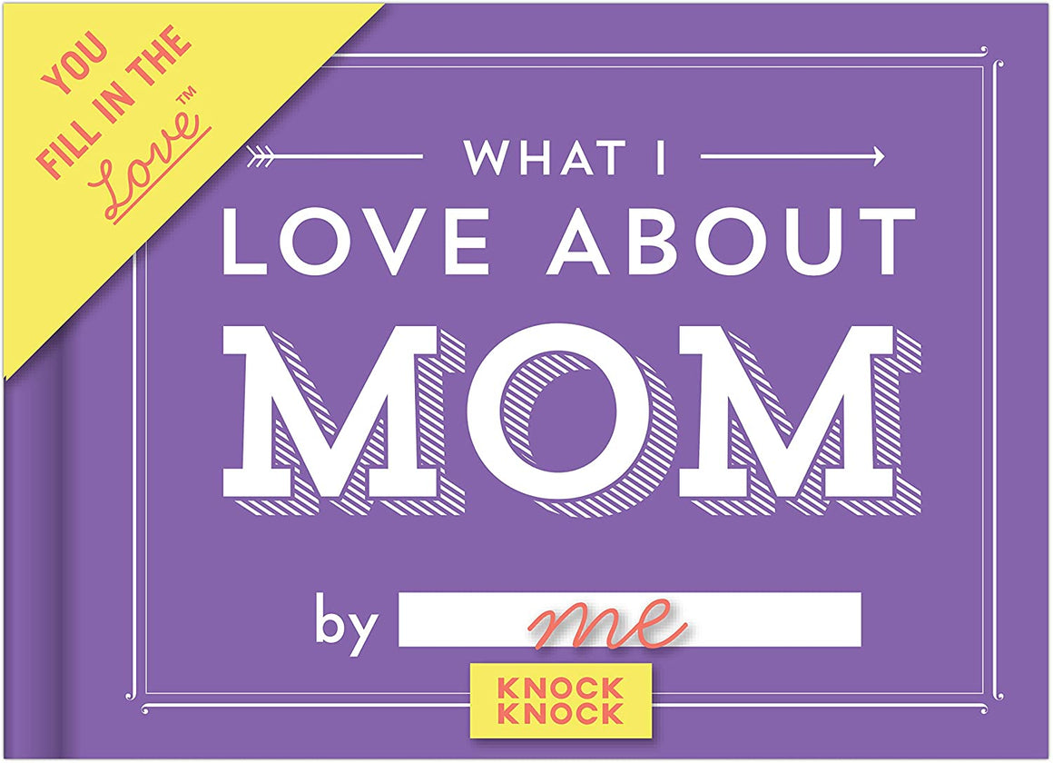 What I Love About Mom - Fill-in Gift Book