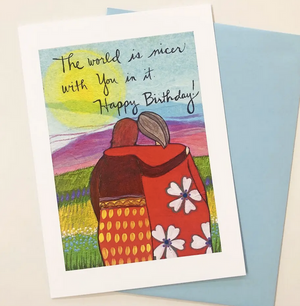 World is nicer with You - Birthday Card