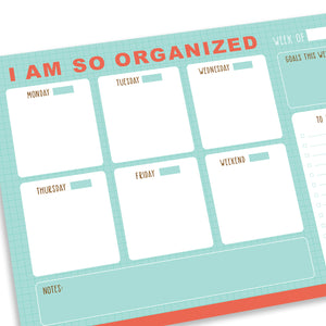 Weekly Organizer Notepad - I Am So Organized